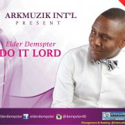 {NEW SONG} DO IT LORD BY ELDER DEMPSTER