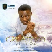 (Music Premiere) Great God #GG by V.I.C.T.O.R @proclaimmediaNG
