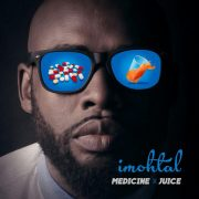 NEW MUSIC: IMOHTAL – MEDICINE AND JUICE @imohtal