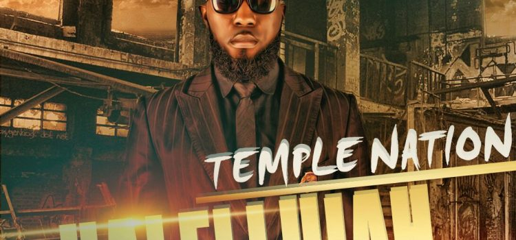{NEW SONG} TEMPLE-NATION – HALLELUJAH (Prod. by GTonthebeat)