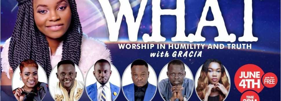 "[EVENT] ARKMUZIK INT'L PRESENTS ""WORSHIP IN HUMILTY AND TRUTH (WHAT) WITH GRACIA"" 
