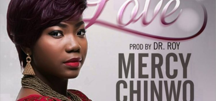 [NEW MUSIC] EXCESS LOVE – MERCY CHINWO prod. DR. ROY | @mmercychinwo
