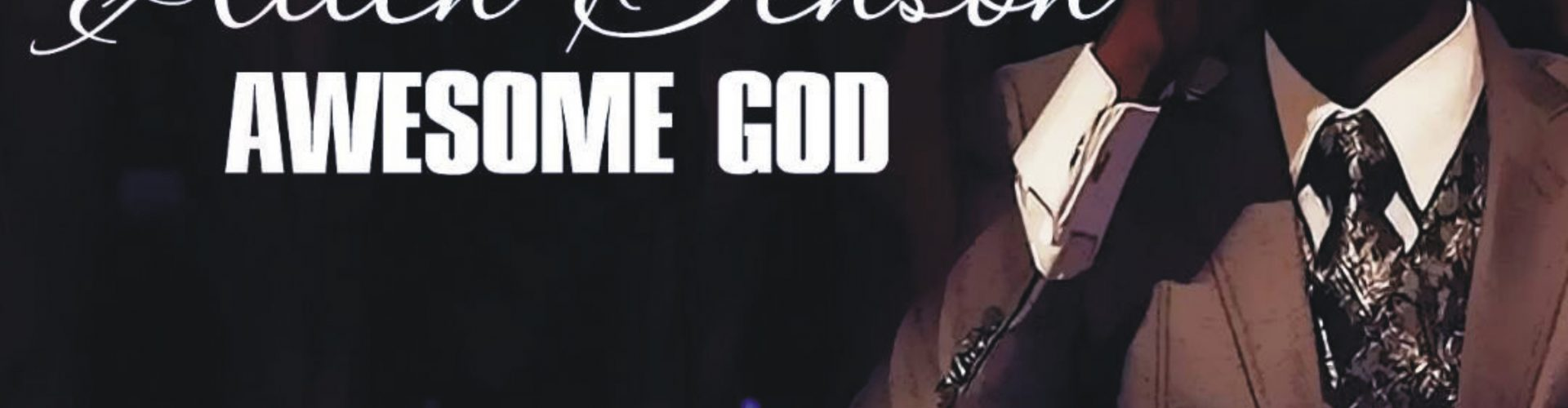 [New Music] Awesome God – Allen Benson @allensings @arkmuzik @kbkjnr