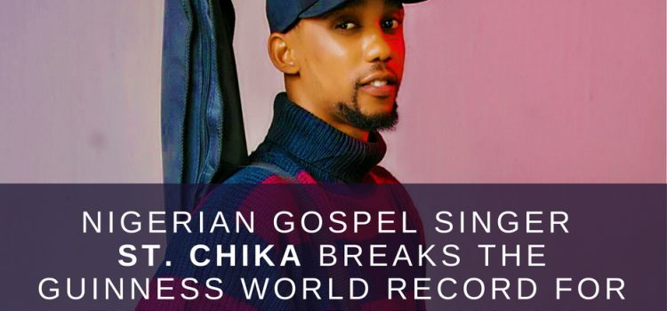 Breaking News: Nigerian Gospel Singer St. Chika breaks Guinness World Record for 'longest officially released song'