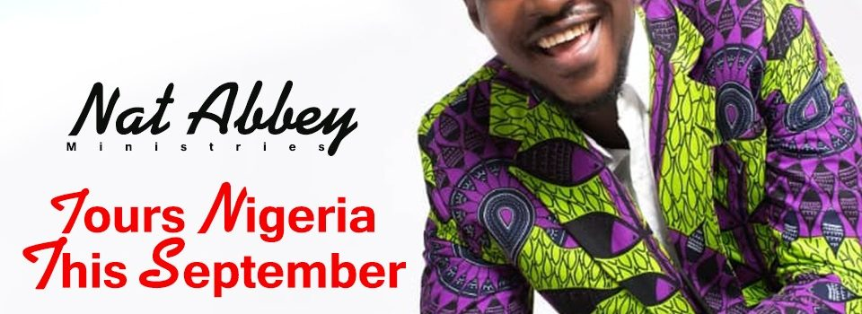 [NEWS] NAT ABBEY TOURS NIGERIA THIS SEPTEMBER | @natabbey1