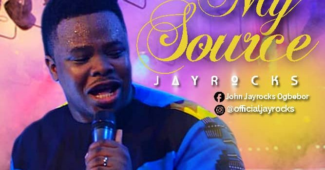 [NEW MUSIC] JAYROCKS – MY SOURCE prod  by NOB JAY | @officialJayRocks