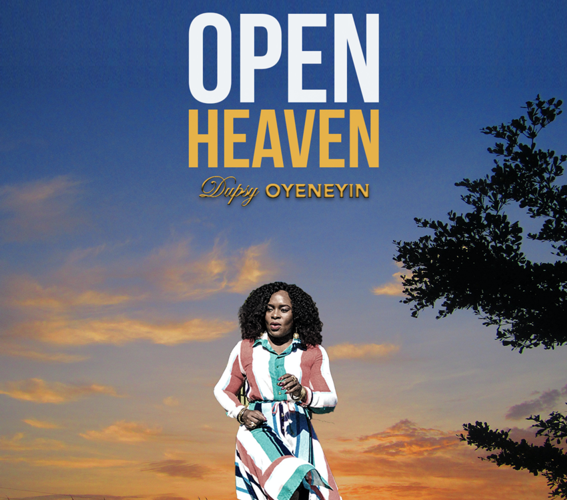 [New Music]: Open Heavens – Dupsy Oyeneyin | @DupsyliveO