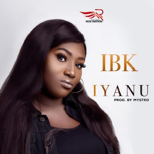 [MUSIC, LYRICS + VIDEO] IBK – IYANU Prod. By Mystro @ibk_sings