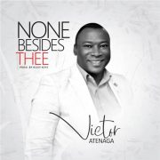 "NEW MUSIC: Victor Atenaga – ""None Besides Thee"" 