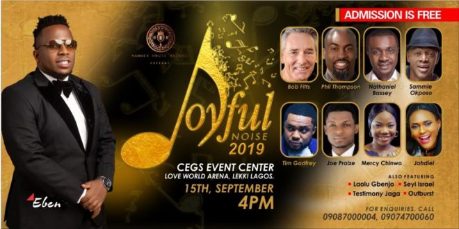 [EVENT] Eben, Bob Fitts, Phil Thompson, Jahdiel, Others Set For Joyful Noise Concert 2019, 15th September | @eben_rocks