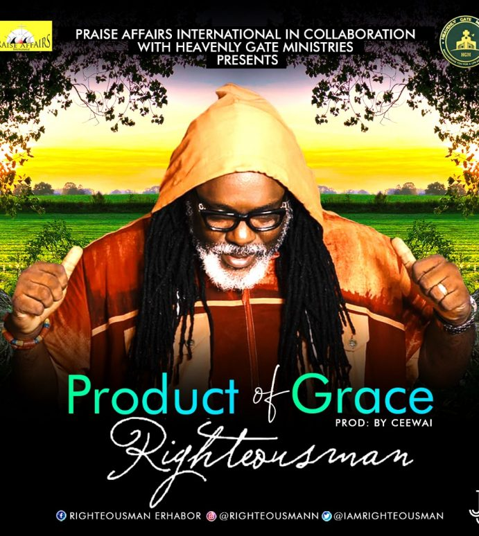 [NEW MUSIC] RIGHTEOUSMAN – PRODUCT OF GRACE | @iamrighteousman