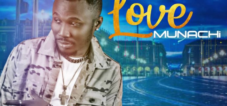 #ProclaimMusic – Munachi | Love [@munachi4u]
