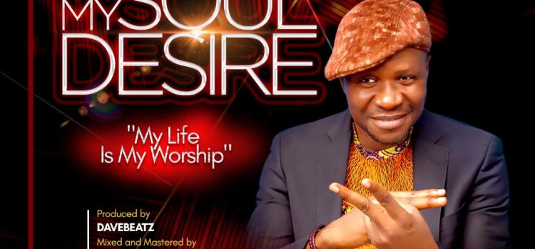 #ProclaimMusic [New Music] MY SOUL DESIRE by Obus Zalee [@obuszalee1]