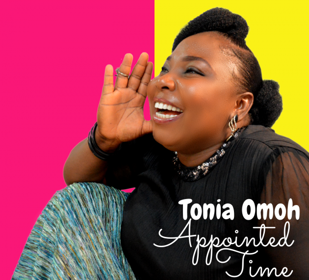 "TONIA OMOH DROPS A BRAND NEW ALBUM TITLED ""APPOINTED TIME"" 