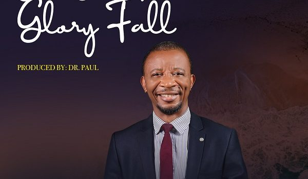 #ProclaimMusic [Audio & Video] Dr. Paul – Let Your Glory Fall | @Iam_DrPaul_