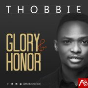 """#ProclaimNews[Music] Thobbie Releases New Anthem """"Glory And Honor""""  