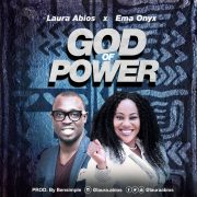 "[#ProclaimUpdate] Music: Laura Abios – ""God of Power"" ft. Ema Onyx"
