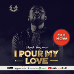 NEW MUSIC: I POUR MY LOVE (AUDIO & VIDEO) BY JOSEPH BENJAMIN | TWITTER: @IAMJBENAMIN | INSTAGRAM: @IAMJOSEPHBENJAMIN