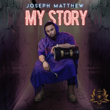 [Music + Video] My Story – Joseph Matthew