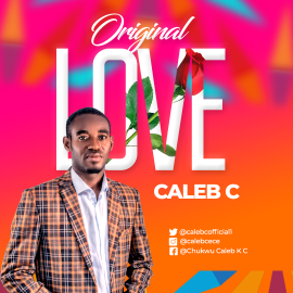 [Music+Lyric] ORIGINAL LOVE – Caleb C [@CalebCOfficial1]