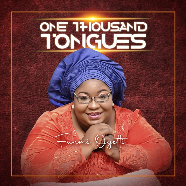[MUSIC] Funmi Oyetti – One Thousand Tongues