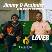 [Official Video] Lover – Jimmy D Psalmist Ft. Prospa Ochimana @jimmydpsalmist