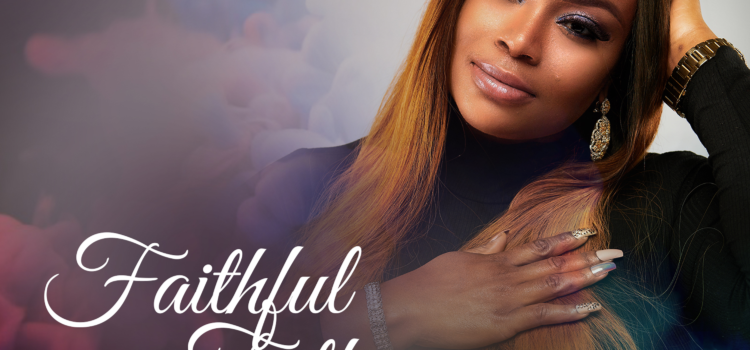 """New Music: Uchechi Releases Debut Single – """"Faithful Father"""" (Prod. by Amb. Wole Oni) @praisecampers see"""